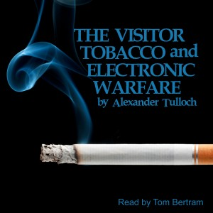 THE VISITOR, TOBACCO and ELECTRONIC WARFARE from The Lindsay Players